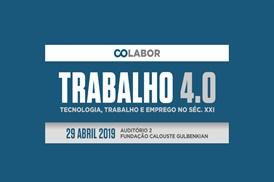 """CoLABOR. Conferência """"Trabalho 4.0 – Tecnologia, Trabalho e Emprego no séc. XXI"""""""